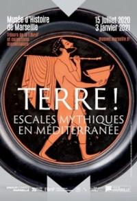 """Exposition """" Terre ! Escales mythiques en Méditerranée """" Marseille"""