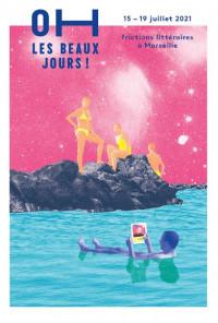 Festival ' Oh les beaux jours ' 2021, Marseille