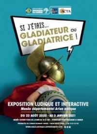 """""""Si j'étais… GLADIATEUR OU GLADIATRICE !"""" Exposition ludo-active, Arles"""
